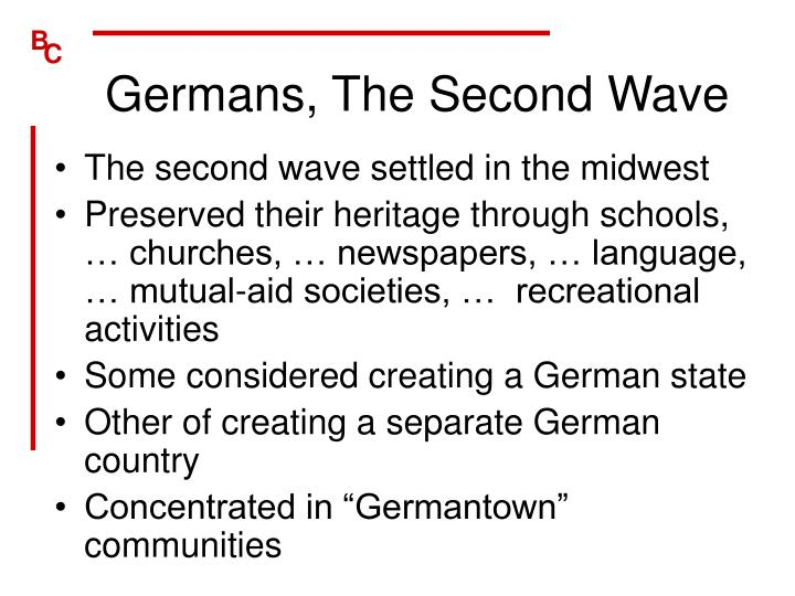 Germans, The Second Wave