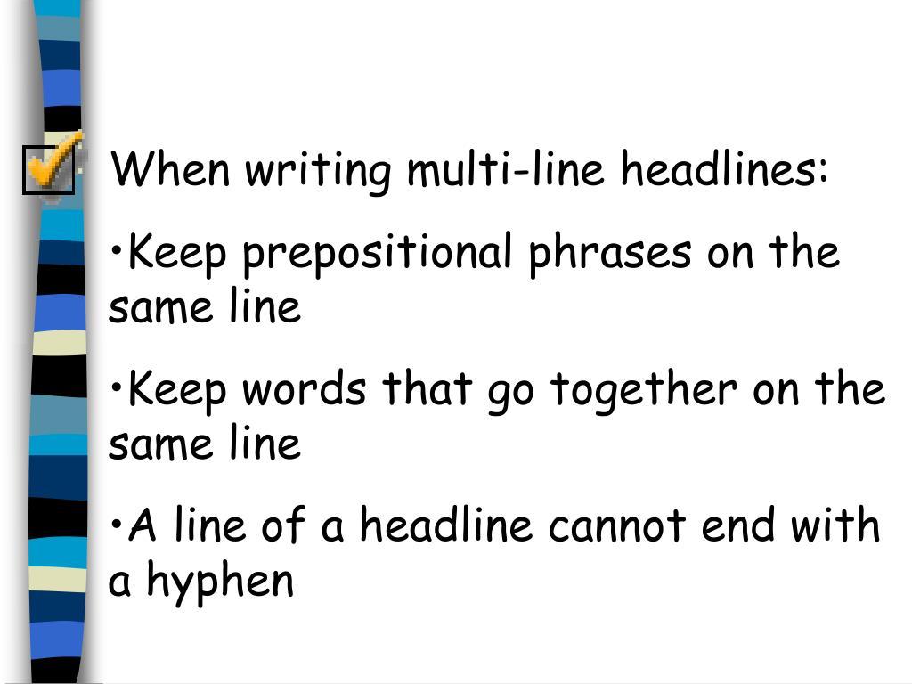 When writing multi-line headlines: