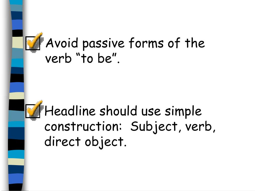 """Avoid passive forms of the verb """"to be""""."""