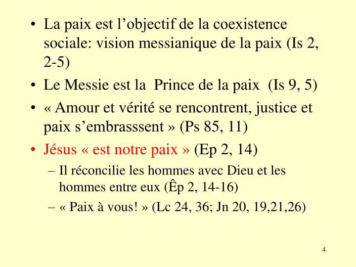 La paix est l'objectif de la coexistence sociale: vision messianique de la paix (Is 2, 2-5)