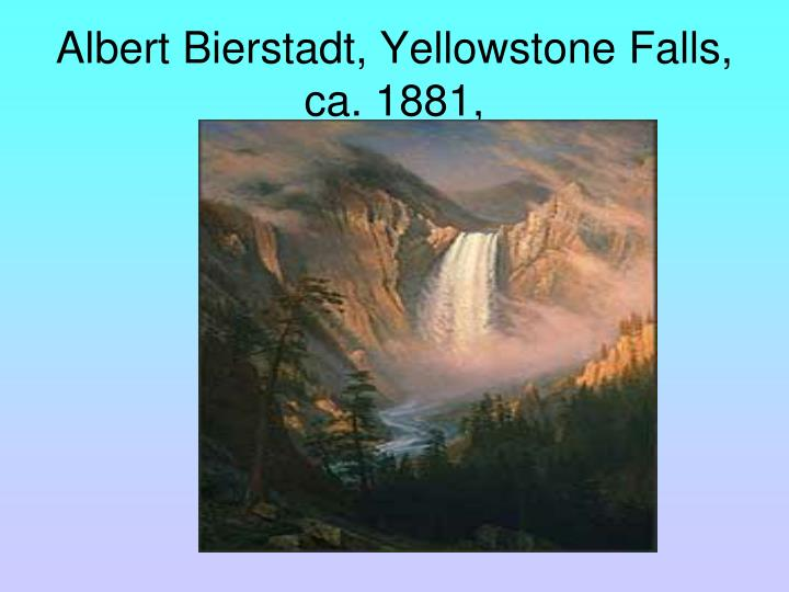 Albert Bierstadt, Yellowstone Falls, ca. 1881,