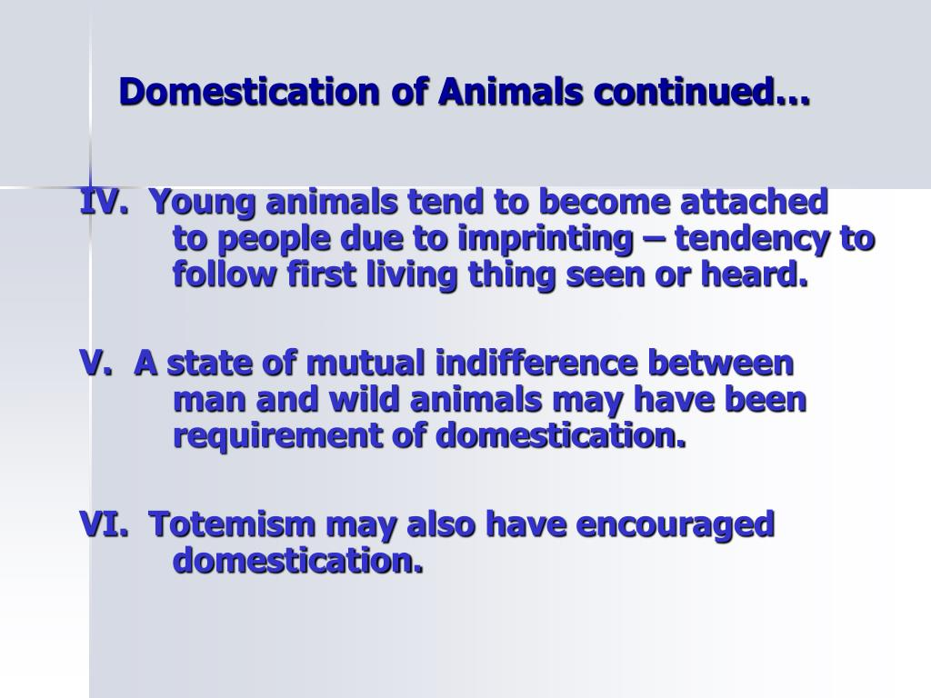 Domestication of Animals continued…