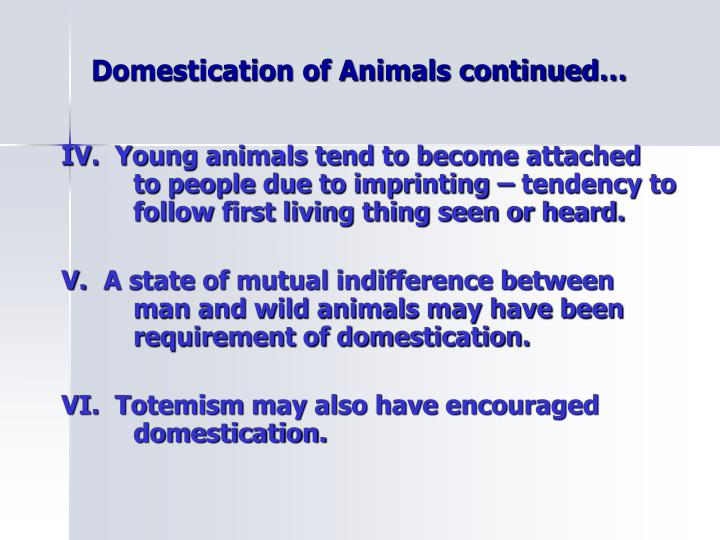 Domestication of animals continued