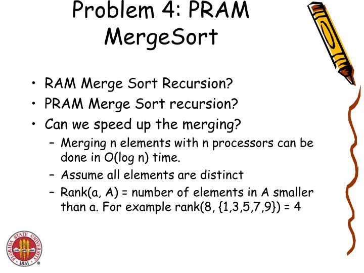 Problem 4: PRAM MergeSort