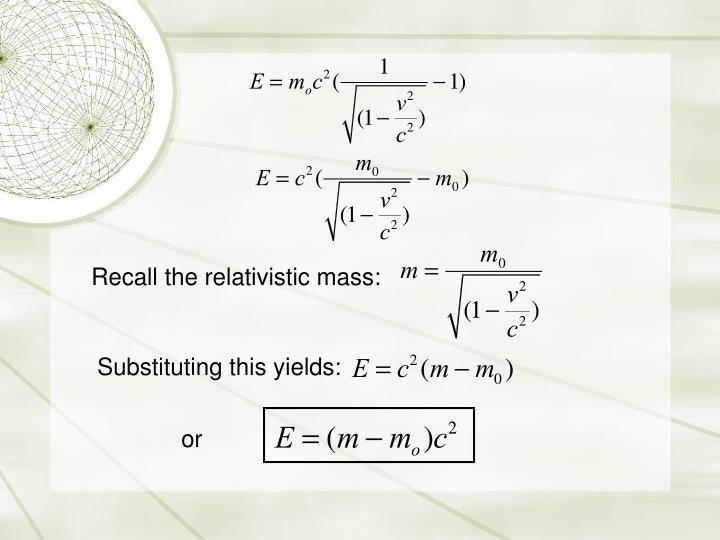 Recall the relativistic mass:
