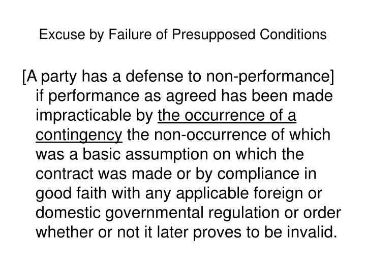 Excuse by Failure of Presupposed Conditions