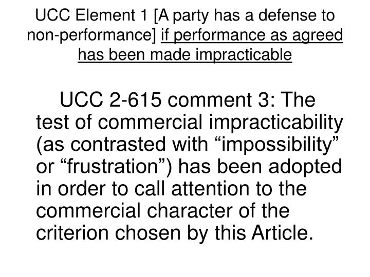 UCC Element 1 [A party has a defense to non-performance]