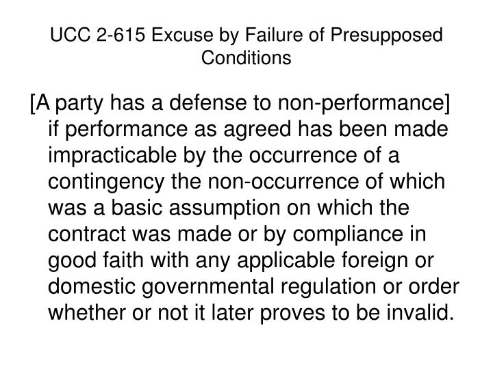 UCC 2-615 Excuse by Failure of Presupposed Conditions