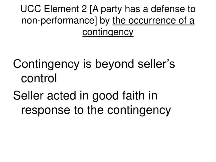 UCC Element 2 [A party has a defense to non-performance] by