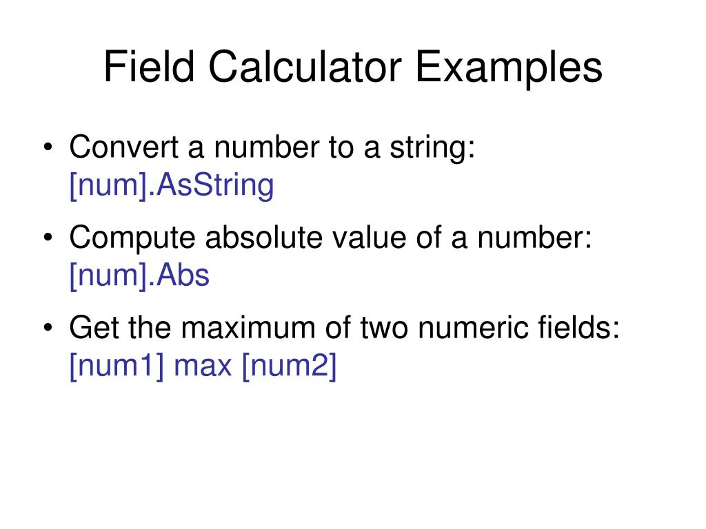 Field Calculator Examples