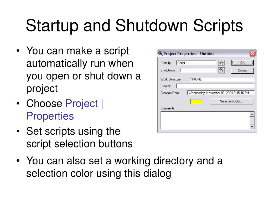 You can make a script automatically run when you open or shut down a project