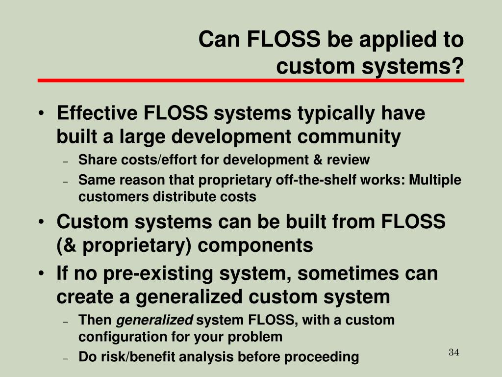 Can FLOSS be applied to custom systems?