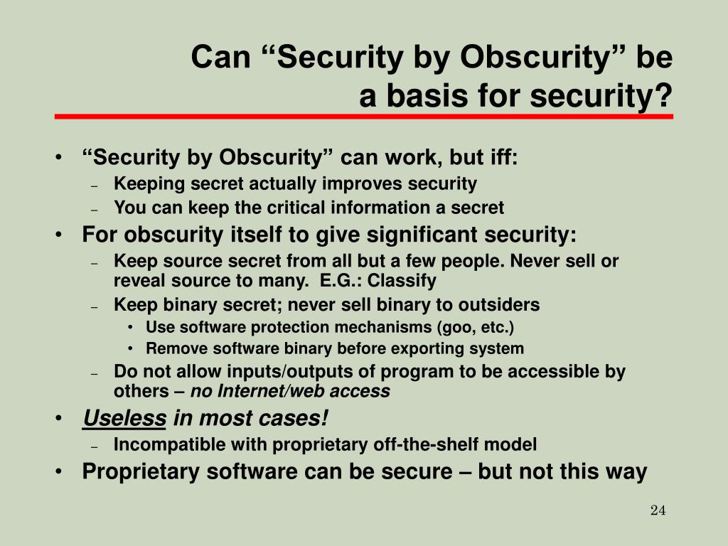 """Can """"Security by Obscurity"""" be a basis for security?"""