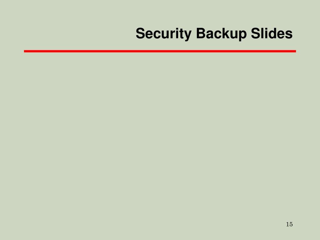Security Backup Slides