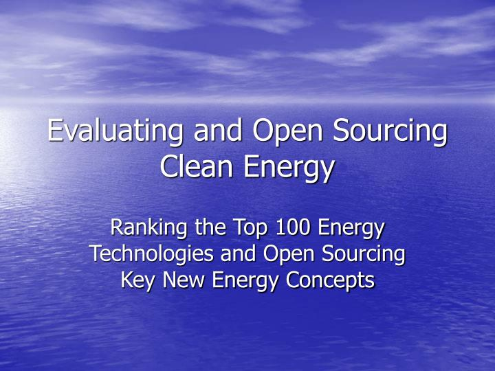 Evaluating and open sourcing clean energy