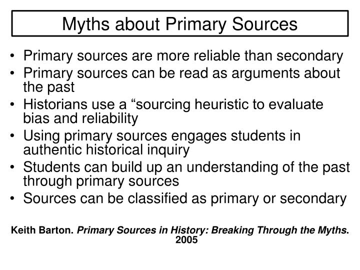Myths about Primary Sources