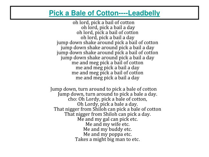oh lord, pick a bail of cotton