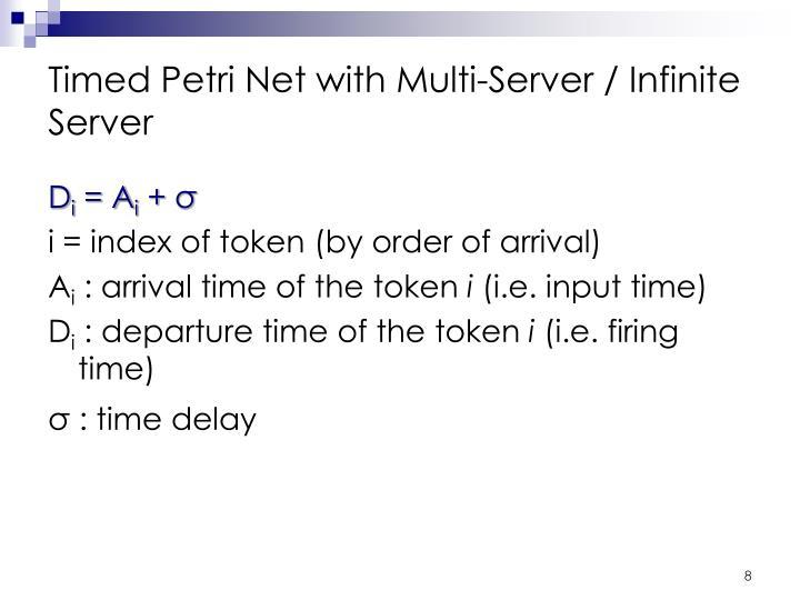 Timed Petri Net with Multi-Server / Infinite Server