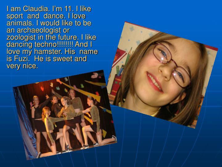 I am Claudia. I'm 11.