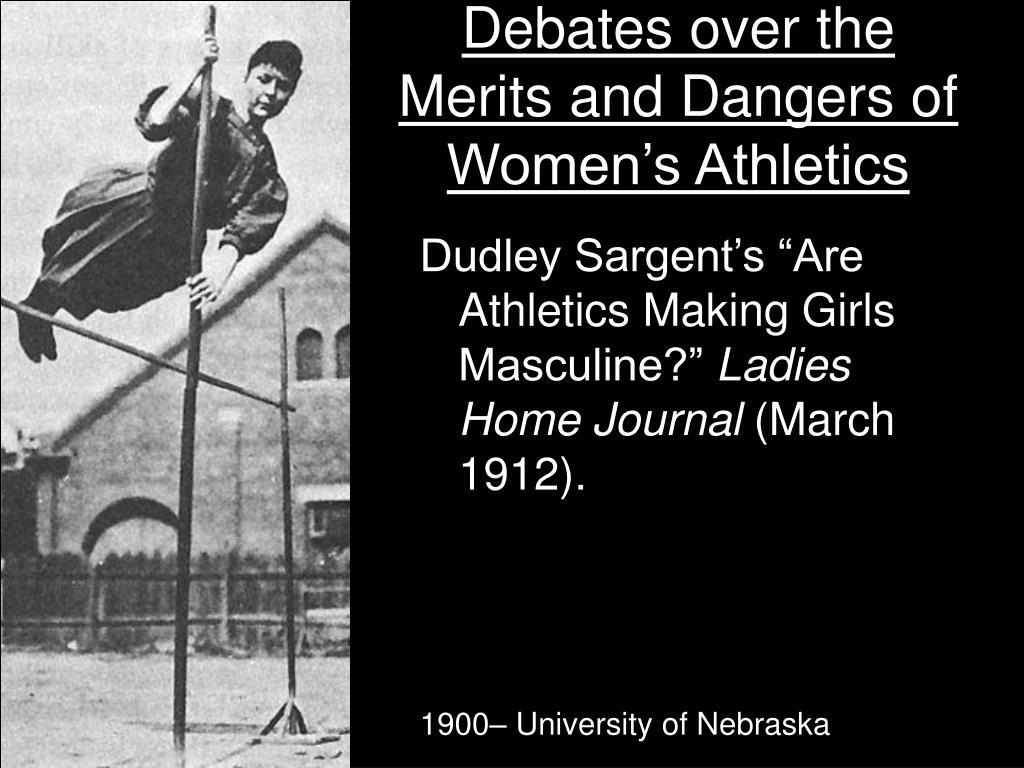 Debates over the Merits and Dangers of Women's Athletics