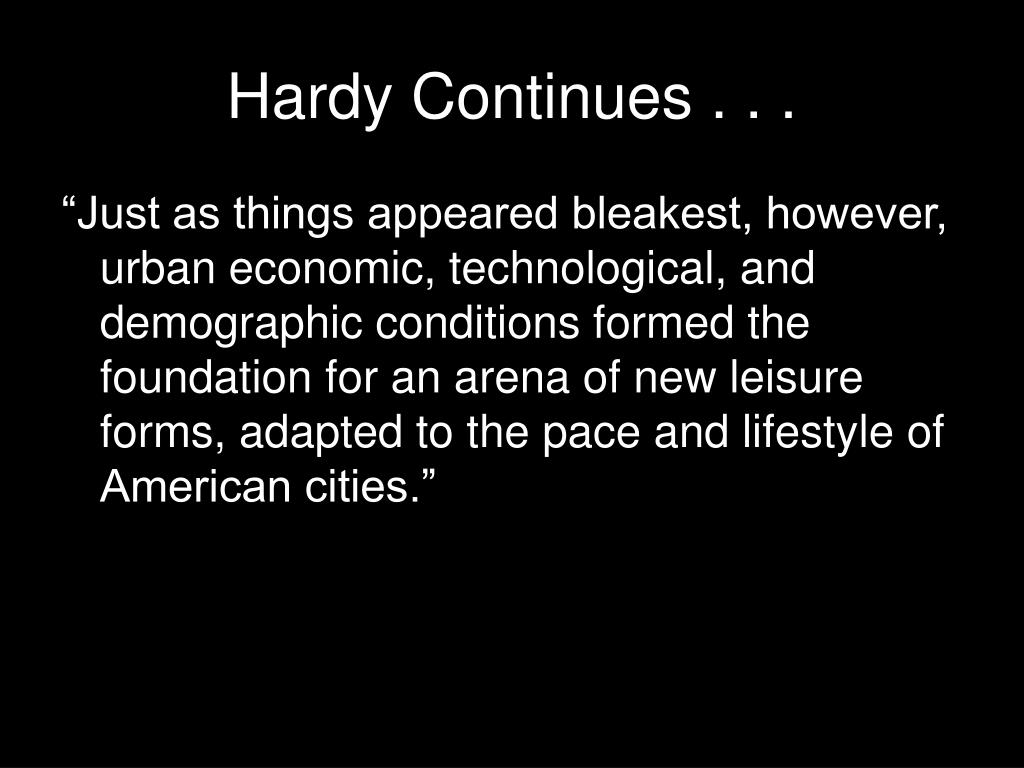 Hardy Continues . . .