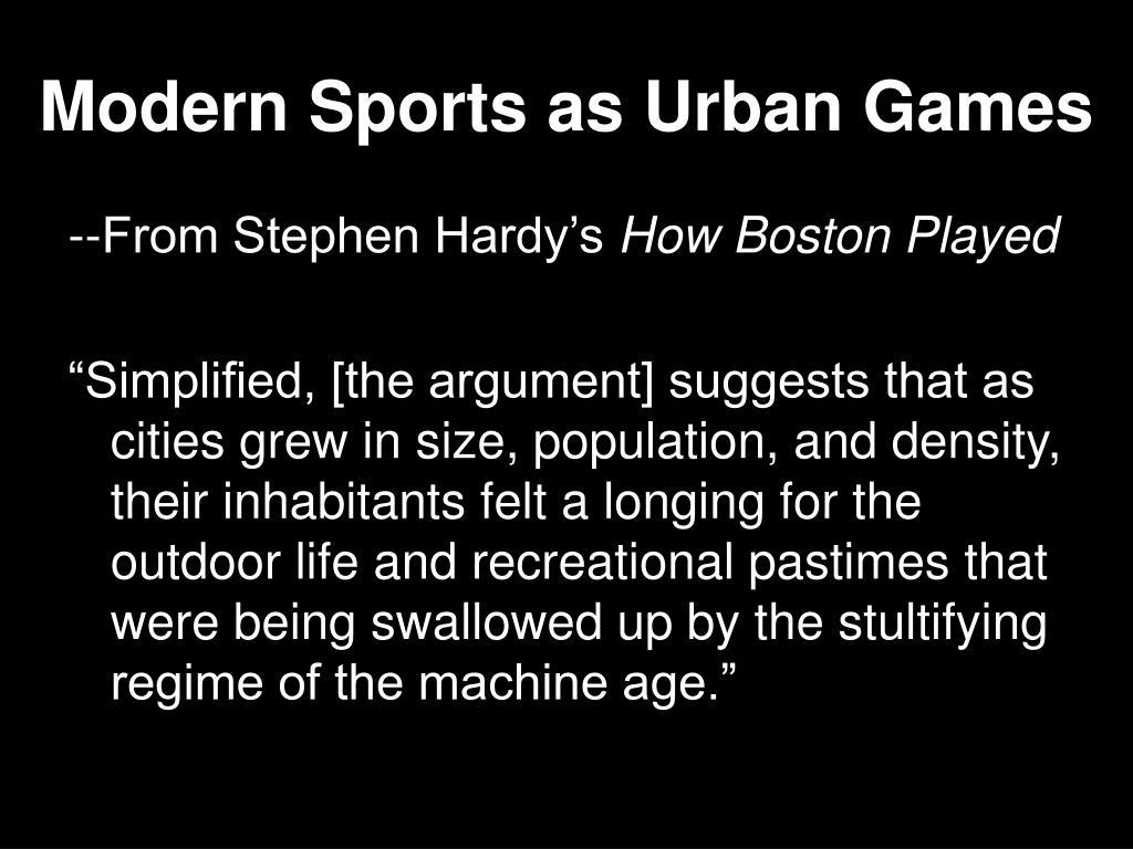 Modern Sports as Urban Games