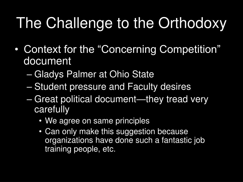 The Challenge to the Orthodoxy