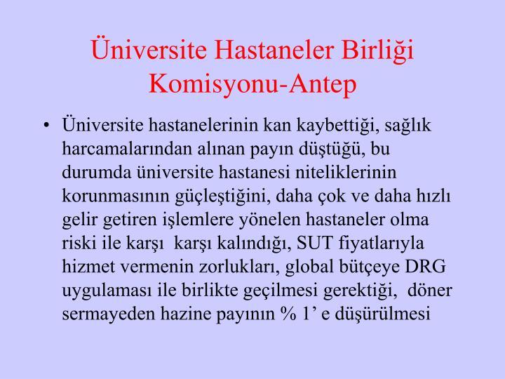 Üniversite Hastaneler Birliği Komisyonu-Antep