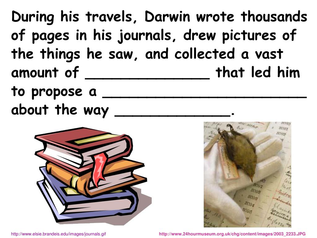 During his travels, Darwin wrote thousands
