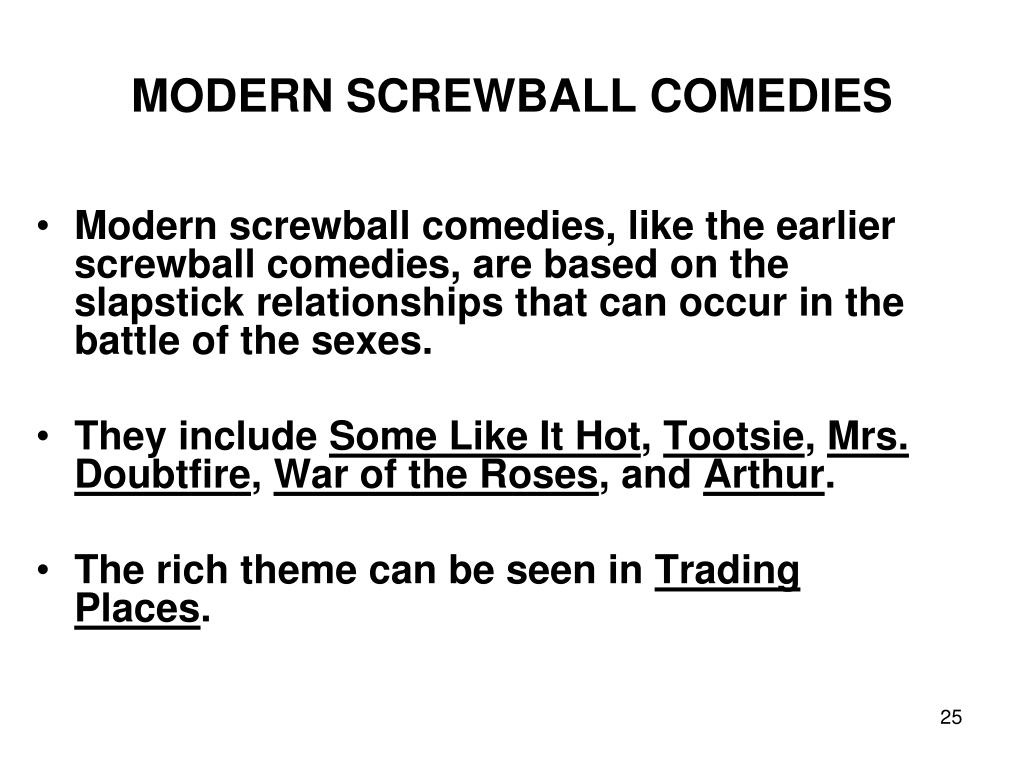 MODERN SCREWBALL COMEDIES