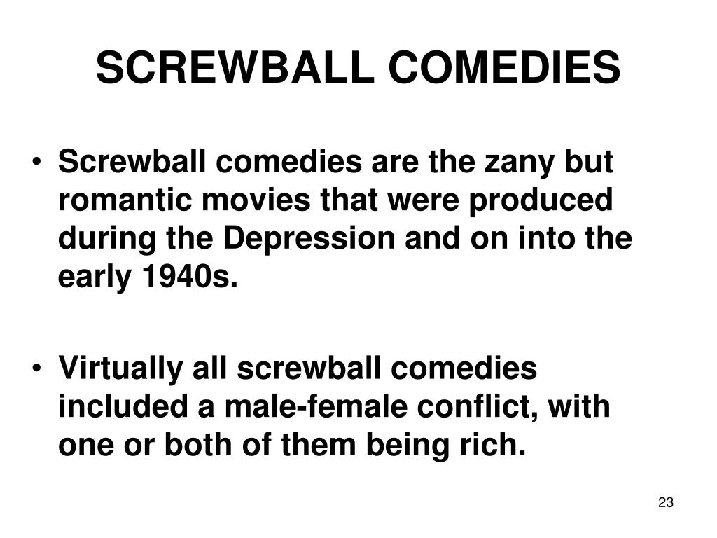 SCREWBALL COMEDIES