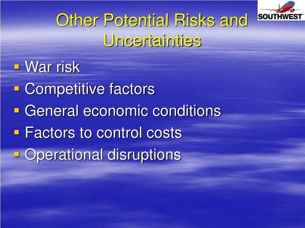 Other Potential Risks and Uncertainties