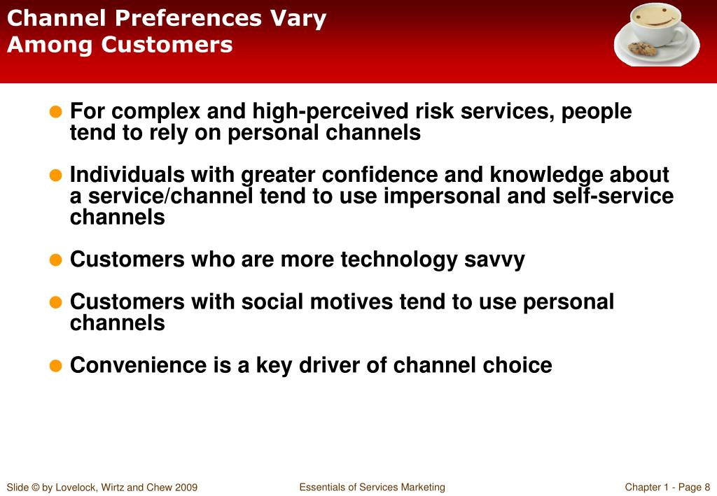 Channel Preferences Vary Among Customers