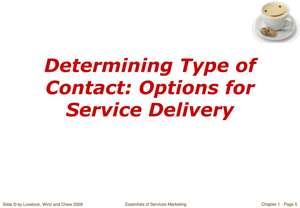 Determining Type of Contact: Options for Service Delivery