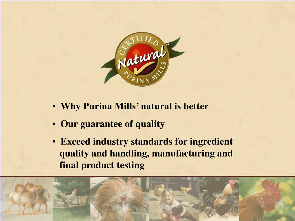 Why Purina Mills' natural is better