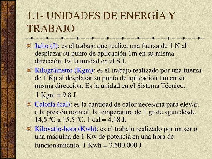 1.1- UNIDADES DE ENERGÍA Y TRABAJO