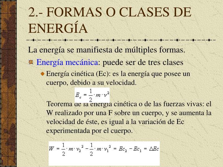 2.- FORMAS O CLASES DE ENERGÍA