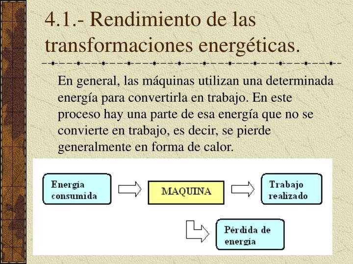 4.1.- Rendimiento de las transformaciones energéticas.
