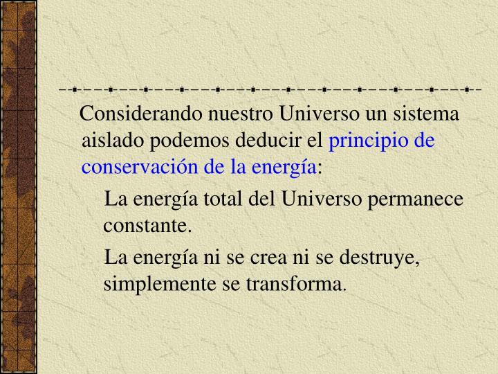Considerando nuestro Universo un sistema aislado podemos deducir el