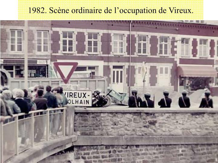 1982. Scène ordinaire de l'occupation de Vireux.