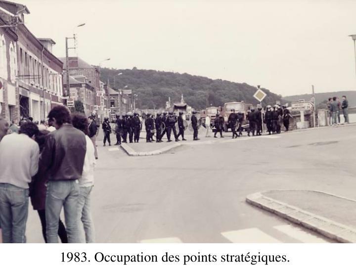 1983. Occupation des points stratégiques.