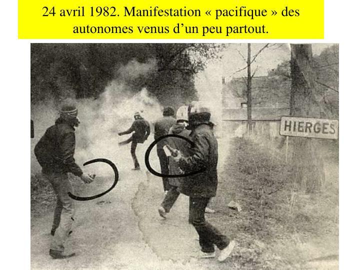 24 avril 1982. Manifestation «pacifique» des autonomes venus d'un peu partout.