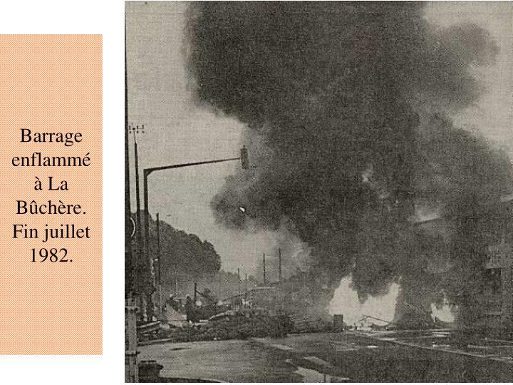 Barrage enflammé à La Bûchère.