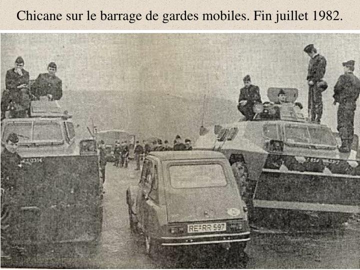 Chicane sur le barrage de gardes mobiles. Fin juillet 1982.