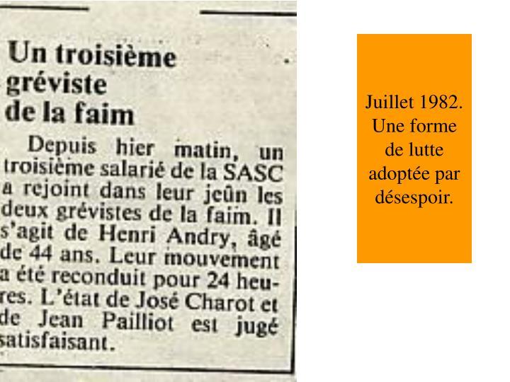 Juillet 1982. Une forme de lutte adoptée par désespoir.