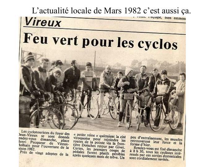 L'actualité locale de Mars 1982 c'est aussi ça.