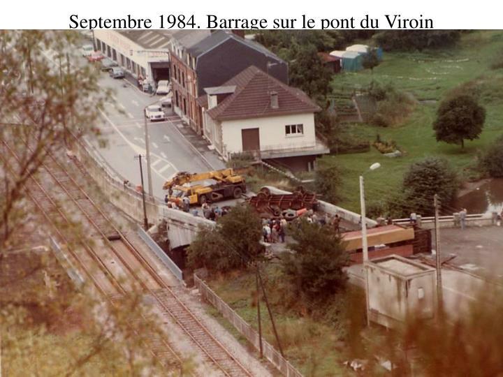 Septembre 1984. Barrage sur le pont du Viroin