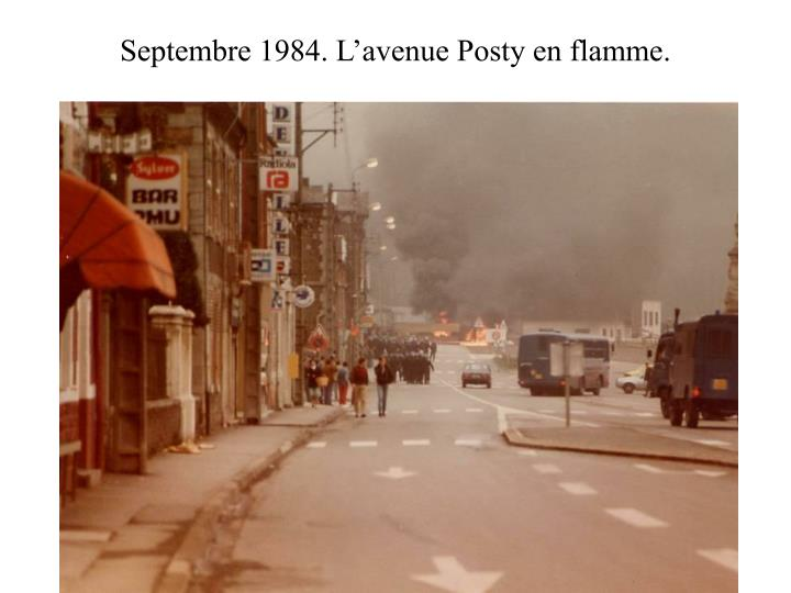 Septembre 1984. L'avenue Posty en flamme.