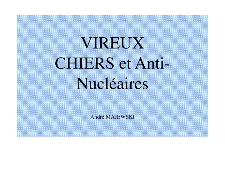 Vireux chiers et anti nucl aires andr majewski