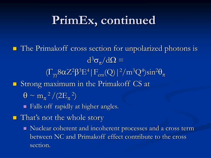 PrimEx, continued